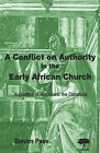 A Conflict on Authority in the Early African Church: Augustine of Hippo and the Donatists by Steven Paas (Paperback, 2005)