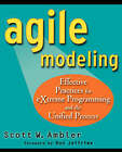 Agile Modeling: Effective Practices for EXtreme Programming and the Unified Process by Scott W. Ambler (Paperback, 2002)