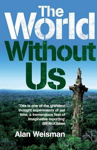 The World Without Us by Weisman, Alan 1905264038 The Cheap Fast Free Post