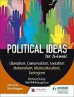 Political ideas for A Level: Liberalism, Conservatism, Socialism, Nationalism, Multiculturalism, Ecologism by Neil McNaughton, Richard Kelly (Paperback, 2017)