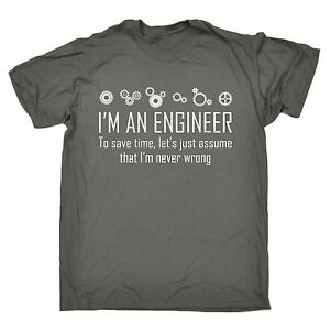 Engineer-Save-Time-I-039-m-Never-Wrong-MENS-T-SHIRT-birthday-geek-nerd-funny-gift