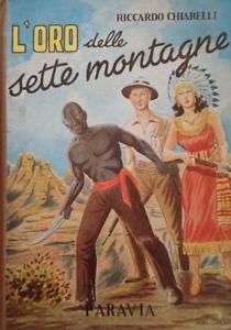 RICCARDO CHIARELLI L'ORO DELLE SETTE MONTAGNE PARAVIA 1949