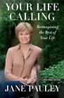 Your Life Calling Reimagining the Rest of Your Life by Jane Pauley (Paperback / softback, 2015)