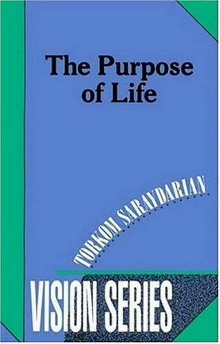 The Purpose of Life (Vision Series #3) - Paperback By Torkom Saraydarian - GOOD