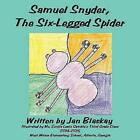 Samuel Snyder, the Six-Legged Spider by Jan Blaskay (Paperback, 2015)