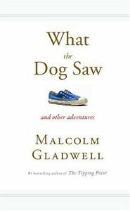 What-the-Dog-Saw-And-Other-Adventures-by-Malcolm-Gladwell