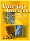 First Job, Great Job: America's Hottest Business Leaders Share Their Secrets by Jason R Rich (Paperback / softback, 2000)