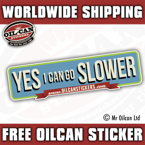 YES i can GO SLOWER bumper sticker / decal retro vintage180mm wide