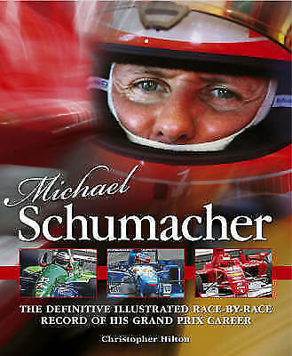 1 of 1 - Michael Schumacher: The Definitive Race-by-race Record of His Grand Prix Career,