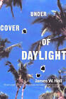 Under Cover of Daylight by James W. Hall (Paperback, 2001)