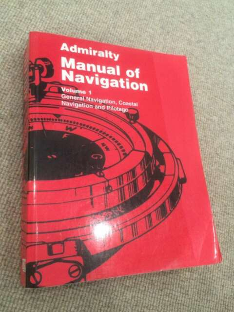 ADMIRALTY MANUAL OF NAVIGATION vol 1 revised General Navigation Coastal Navigati