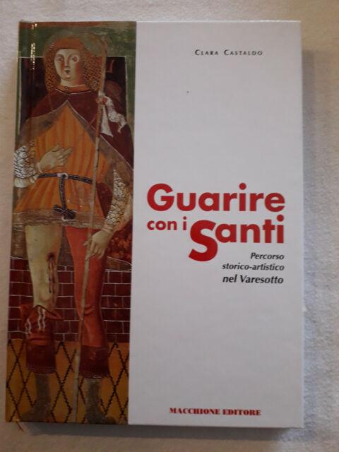 """GUIDE TURISTICHE"""" GUARIRE CON I SANTI """" GUIDE MACCHIONE  - CLARA CASTALDO"""