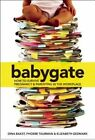 Babygate: How to Survive Pregnancy and Parenting in the Workplace by Phoebe Taubman, Dina Bakst, Elizabeth Gedmark (Paperback, 2014)