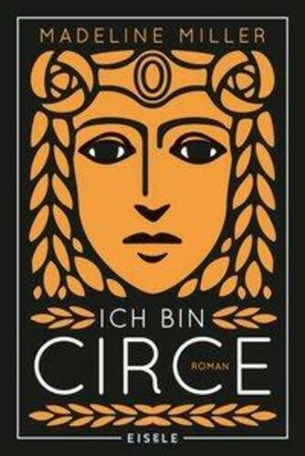 Ich bin Circe | Roman | Madeline Miller | Taschenbuch | Deutsch | 2020