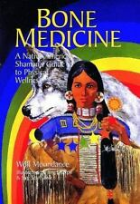 Bone Medicine: A Native American Shaman's Guide to Physical Wholeness by Moonda