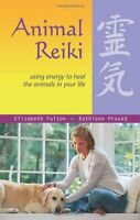 Animal Reiki: Using Energy To Heal The Animals In Your Life By Elizabeth Fulton, on Sale