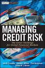 Managing Credit Risk: The Great Challenge for Global Financial Markets by Paul Narayanan, John B. Caouette, Robert Nimmo, Edward I. Altman (Hardback, 2008)
