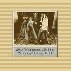 The Six Wives of Henry VIII 0600753562468 by Rick Wakeman CD