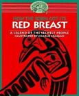 How the Robin Got Its Red Breast: A Legend of the Sechelt People by The Sechelt Nation (Paperback / softback, 1993)