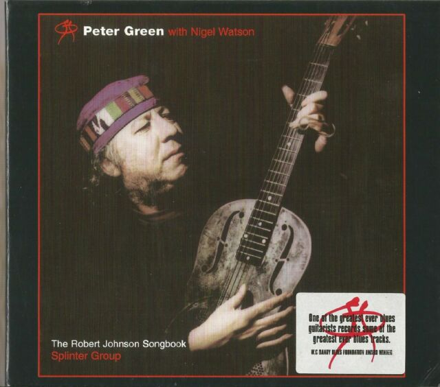 Peter Green- Robert Johnson Songbook - with Nigel Watson Splinter G. - Digipack