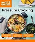 Idiot's Guides: Pressure Cooking by Tom Hirschfeld (Paperback / softback, 2016)