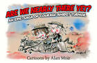 Are We Nearly There Yet?: An Epic Saga of Courage Amidst Turmoil by Alan Moir (Paperback, 2010)