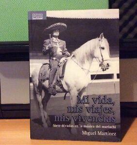 Mi Vida, mis Viajes, mis Vivencias Libro / Mariachi / trompeta /Miguel Martinez