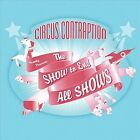 The Show to End All Shows [PA] by Circus Contraption (CD, Mar-2010, CD Baby (distributor))