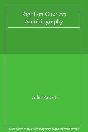 Right on Cue: An Autobiography,John Parrott