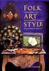 Folk Art Style : Traditional and Contemporary Painting for Everyday Objects by Sybil Edwards (2001, Paperback)