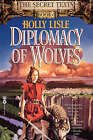The Diplomacy of Wolves by Holly Lisle (Paperback, 1998)