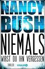 Niemals wirst du ihn vergessen von Nancy Bush (2016, Taschenbuch)
