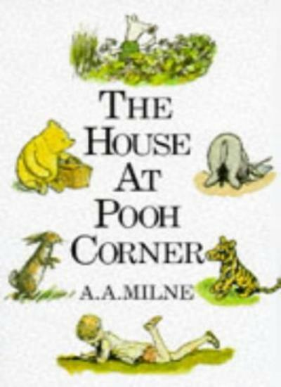 The House at Pooh Corner (Winnie the Pooh) By A. A. Milne, E.H. .9780416789003