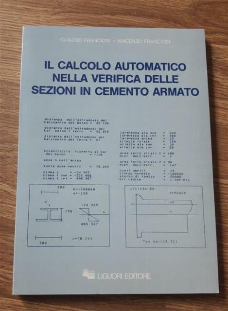 Il Calcolo Automatico Nella Verifica Delle Sezioni Claudio Franciosi Liguori 1
