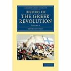 History of the Greek Revolution: Volume 2 by George Finlay (Paperback, 2014)
