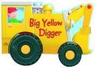 Big Yellow Digger by Bonnier Books Ltd (Novelty book, 2007)