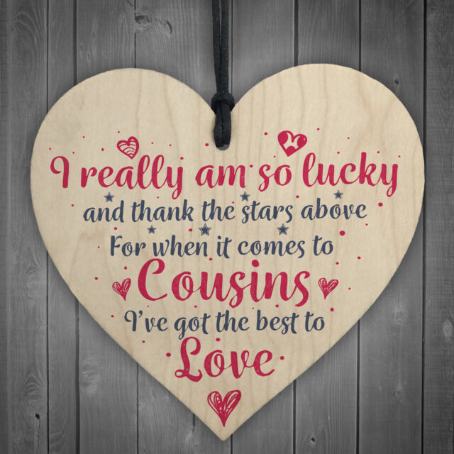 Got The Best Cousins Wooden Heart Family Plaque Thank You Gift Birthday Presents