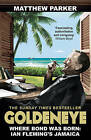 Goldeneye: Where Bond Was Born: Ian Fleming's Jamaica by Matthew Parker (Paperback, 2015)