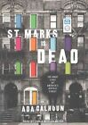 St. Marks is Dead: The Many Lives of America's Hippest Street by Ada Calhoun (CD-Audio, 2015)