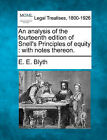 An Analysis of the Fourteenth Edition of Snell's Principles of Equity: With Notes Thereon. by E E Blyth (Paperback / softback, 2010)