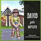 David Gets Baptized by Tameka Frechette (Paperback / softback, 2016)
