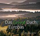 Das Grüne Dach Europas von Berndt Ficher (2012, Gebundene Ausgabe)