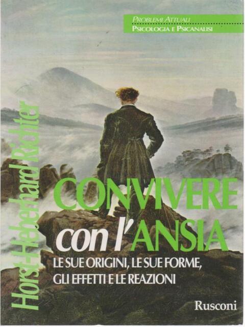 CONVIVERE CON L'ANSIA PRIMA EDIZIONE RICHTER HORST-EBERHARD RUSCONI 1993