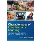 Characteristics of Effective Early Learning: Helping Young Children Become Learners for Life by Helen Moylett (Paperback, 2014)