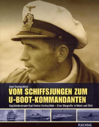 Herschleb Vom Schiffsjungen zum U-Boot-Kommandanten U-Boot Krieg im Eismeer U354