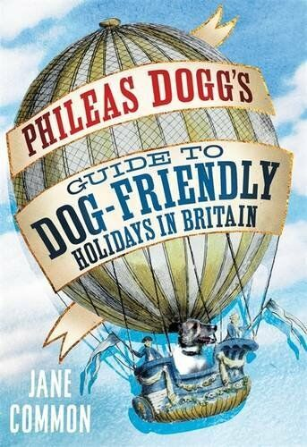1 of 1 - Phileas Dogg's Guide to Dog Friendly Holidays in Britain, Common, Jane, Very Goo