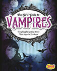 The Girl's Guide to Vampires: Everything Enchanting about These Immortal Creatures by Jen Jones (Hardback, 2011)