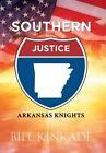 Southern Justice by Bill Kinkade (Hardback, 2015)