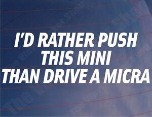 I-039-D-RATHER-PUSH-THIS-MINI-THAN-DRIVE-A-MICRA-Funny-Car-Window-Bumper-Sticker