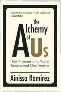 Alchemy-of-Us-How-Humans-and-Matter-Transformed-One-Another-Hardcover-by-R